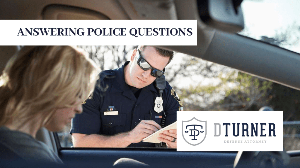 ANSWERING POLICE QUESTIONS