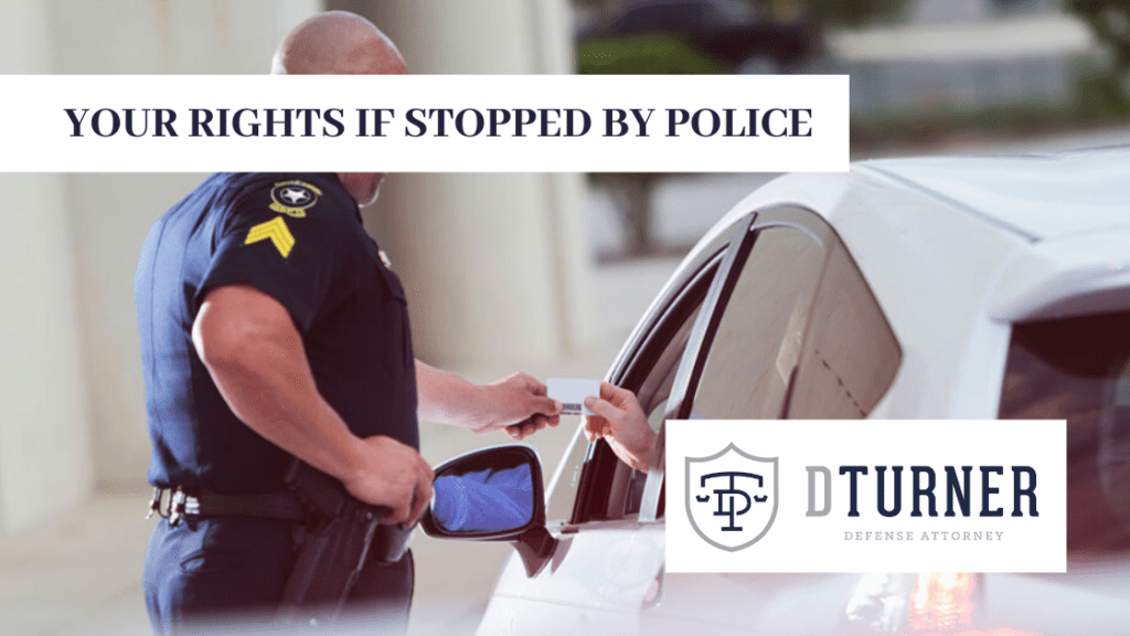 YOUR RIGHTS IF TRAFFIC STOP