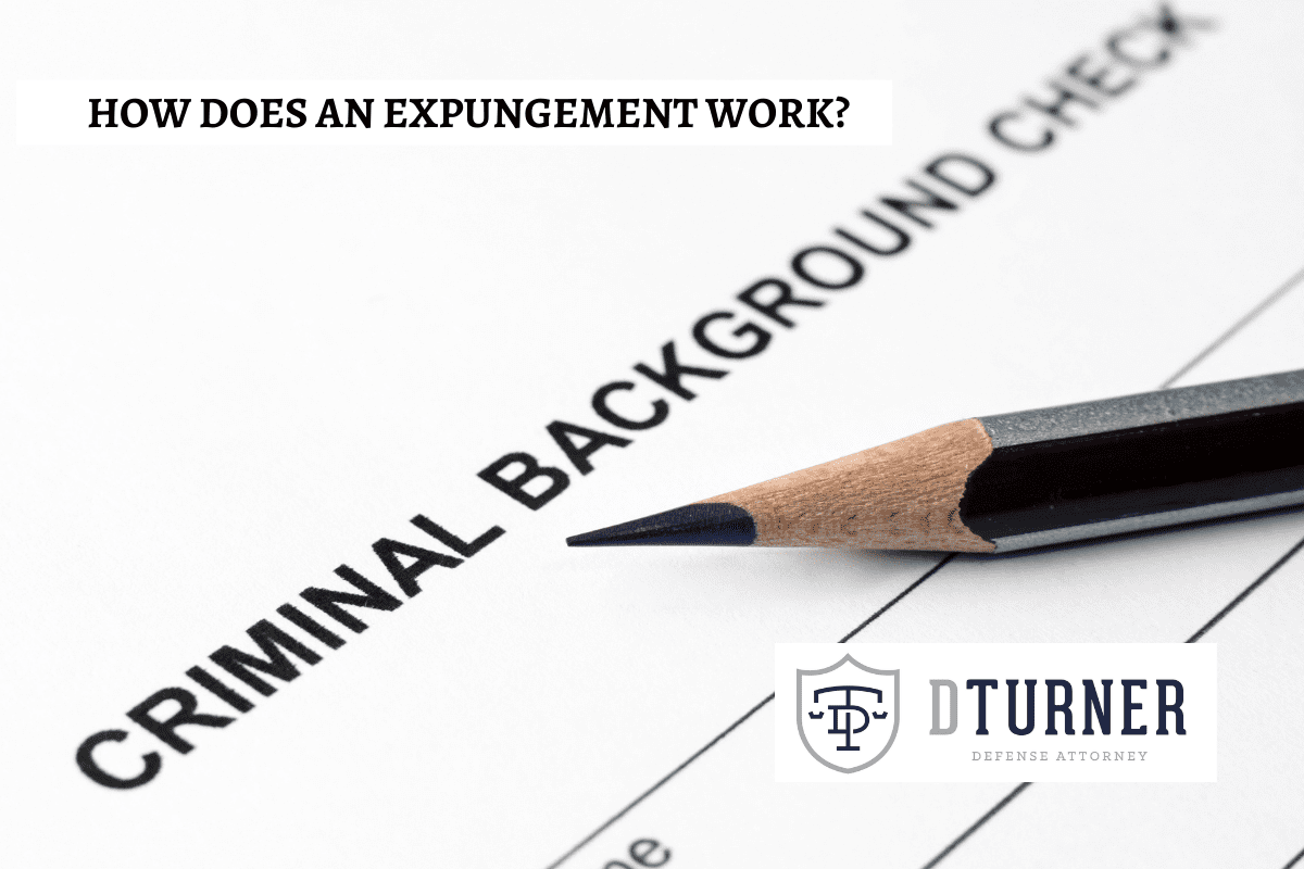 HOW DOES AN EXPUNGEMENT WORK