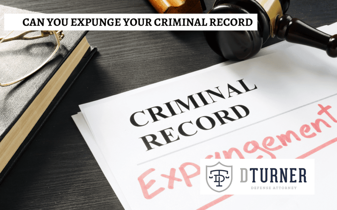 Can You Expunge Your Criminal Record?