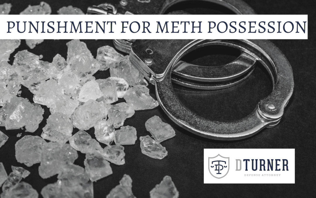 PUNISHMENT FOR METHAMPHETAMINE POSSESSION