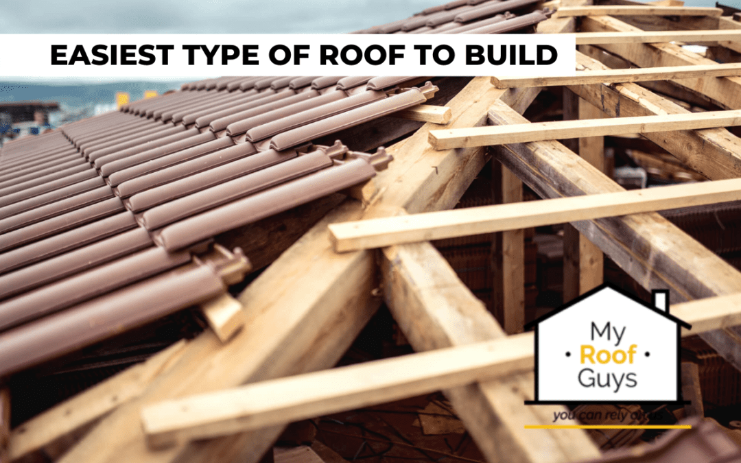 What is the Easiest Type of Roof to Build?