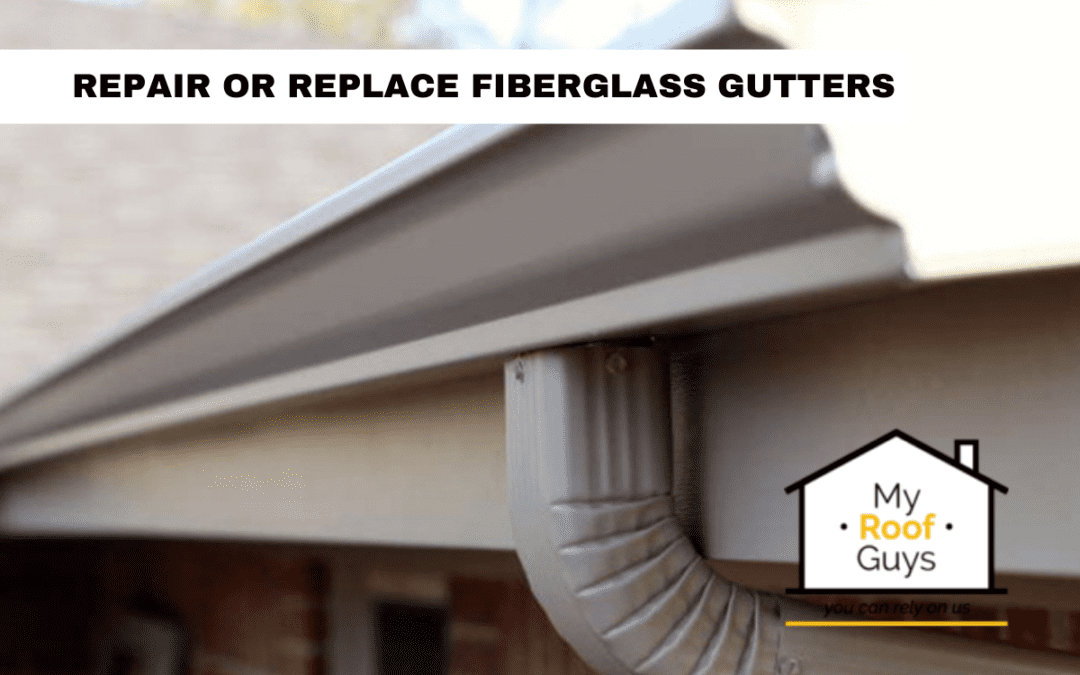 Should I Repair or Replace Fiberglass Gutters