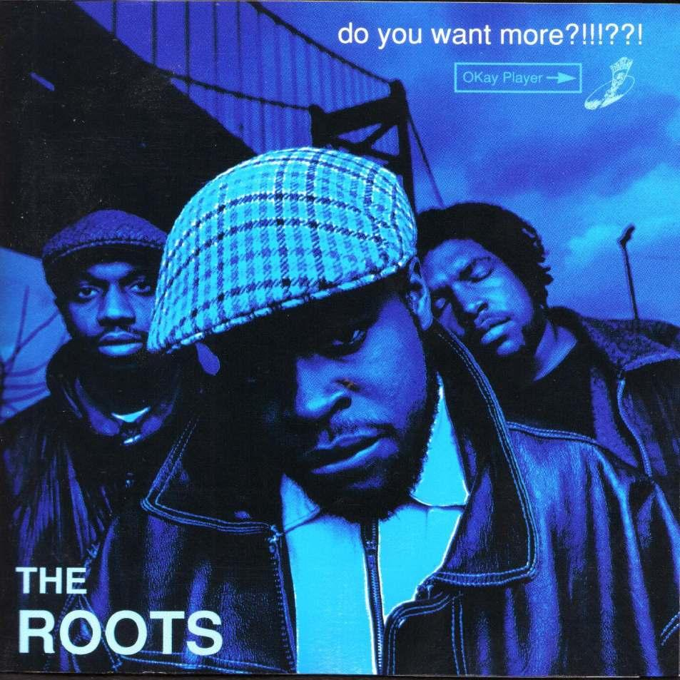 do you wamt more the roots